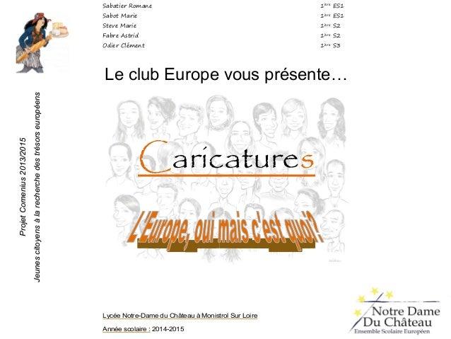 Sabatier Romane 1ère ES1 Sabot Marie 1ère ES1 Steve Marie 1ère S2 Fabre Astrid 1ère S2 Odier Clément 1ère S3 Le club Europ...