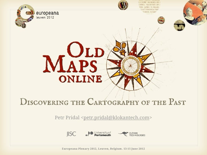 Petr Pridal <petr.pridal@klokantech.com>  Europeana Plenary 2012, Leuven, Belgium. 13-15 June 2012