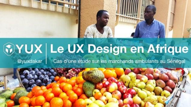 Le UX Design en Afrique - WIAD Lyon 2017 Slide 2