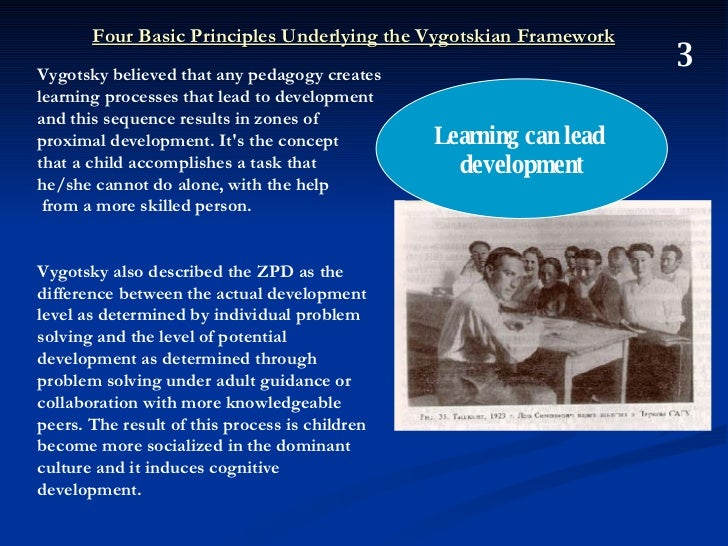 vygotsky's socio cultural theory In the article the concept of semiotic mediation, appropriation, internalization,zone of proximal development (zpd) and scaffolding in particular werereviewed to provide understanding of the .