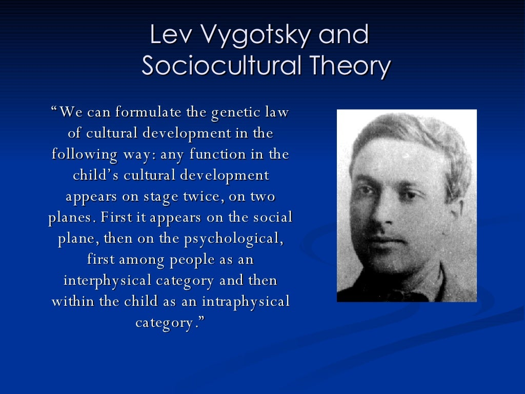 Lev Vygotsky And Sociocultural Theory