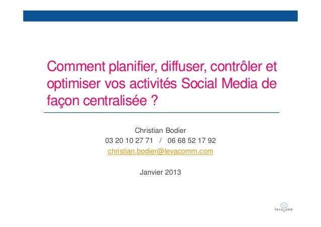 Comment planifier, diffuser, contrôler etoptimiser vos activités Social Media defaçon centralisée ?                    Chr...