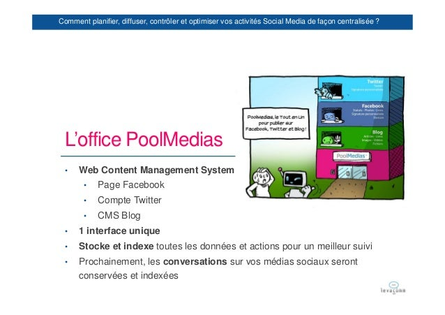Comment planifier, diffuser, contrôler et optimiser vos activités Social Media de façon centralisée ? L'office PoolMedias ...