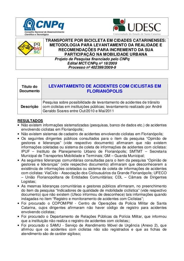 TRANSPORTE POR BICICLETA EM CIDADES CATARINENSES:                 METODOLOGIA PARA LEVANTAMENTO DA REALIDADE E            ...