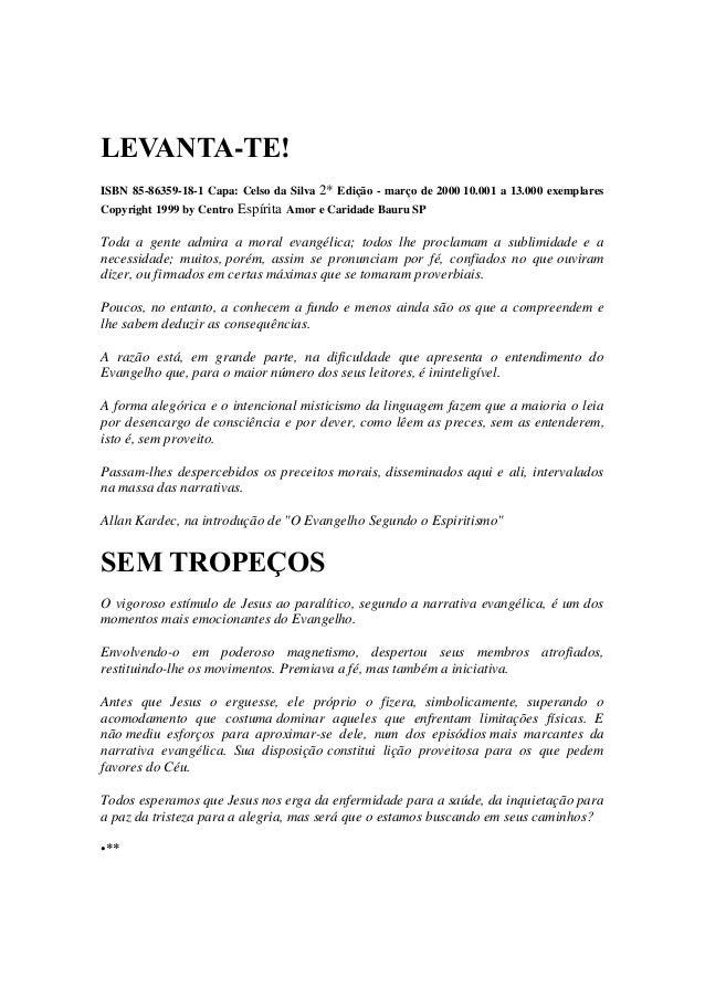 LEVANTA-TE!  ISBN 85-86359-18-1 Capa: Celso da Silva 2* Edição - março de 2000 10.001 a 13.000 exemplares Copyright 1999 b...