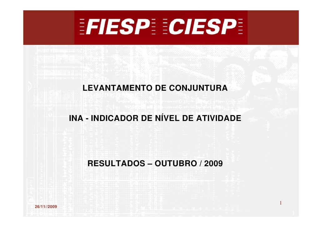 LEVANTAMENTO DE CONJUNTURA                 INA - INDICADOR DE NÍVEL DE ATIVIDADE                      RESULTADOS – OUTUBRO...