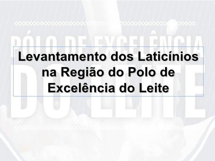Levantamento dos Laticínios na Região do Polo de Excelência do Leite