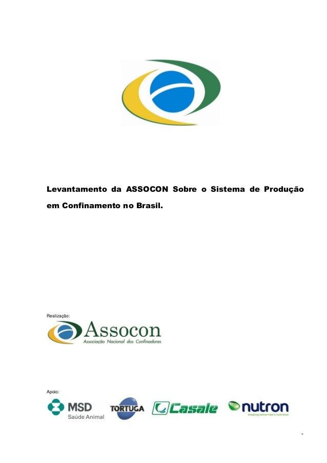 Levantamento da ASSOCON Sobre o Sistema de Produçãoem Confinamento no Brasil.Realização:Apoio:                            ...