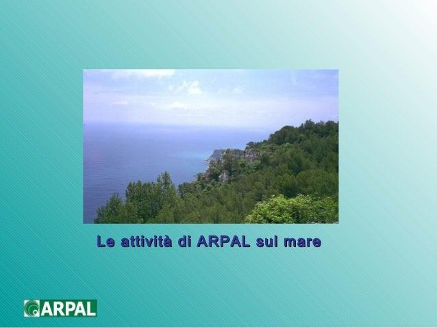 Le attività di ARPAL sul mareLe attività di ARPAL sul mare