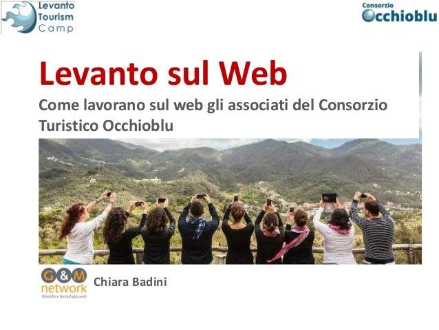 Chiara Badini Levanto sul Web Come lavorano sul web gli associati del Consorzio Turistico Occhioblu