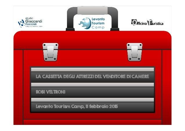 LA CASSETTA DEGLI ATTREZZI DEL VENDITORE DI CAMERE ROBI VELTRONI Levanto Tourism Camp, 11 febbraio 2015