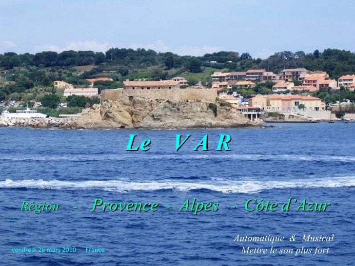 Le   V A R Région  -  Provence   -  Alpes   -  Côte   d'Azur   Automatique  &  Musical  .  Mettre le son plus fort  vendre...