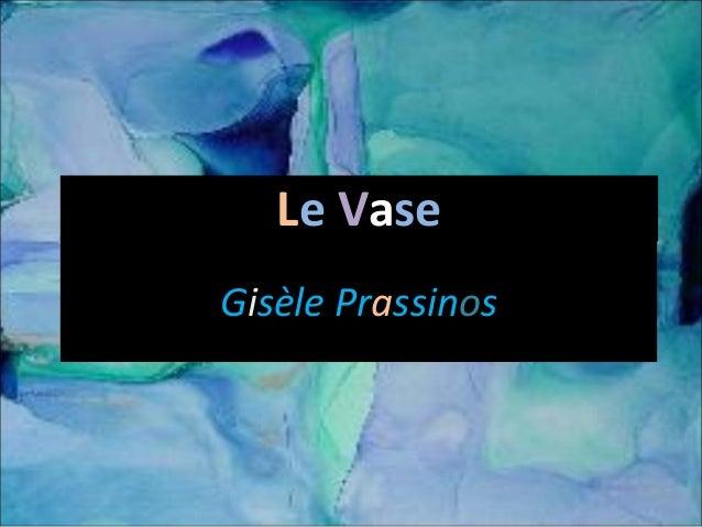 Le Vase Gisèle Prassinos
