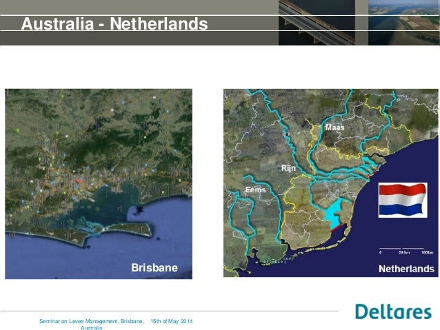 Australia - Netherlands Brisbane 15th of May 2014Seminar on Levee Management, Brisbane,