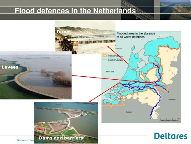 Flood defences in the Netherlands Dunes Dams and barriers Levees 15th of May 2014Seminar on Levee Management, Brisbane,