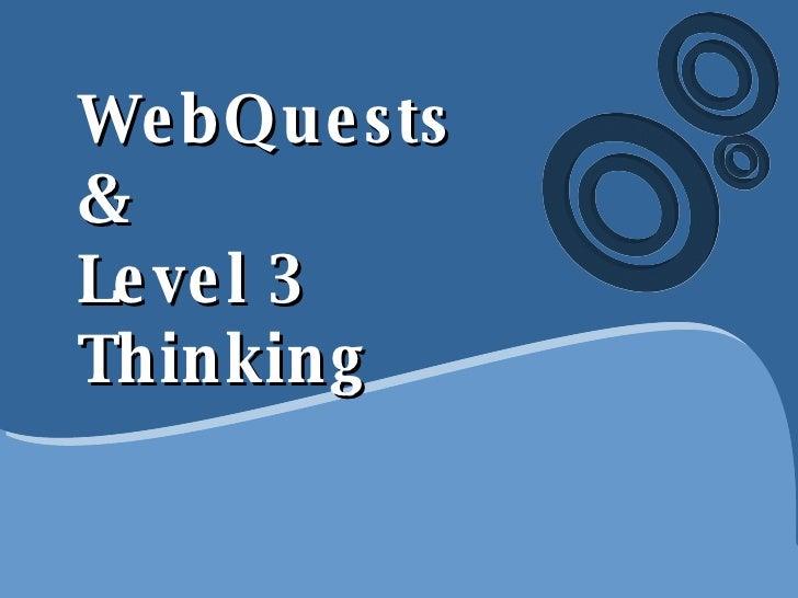 WebQuests & Level 3 Thinking