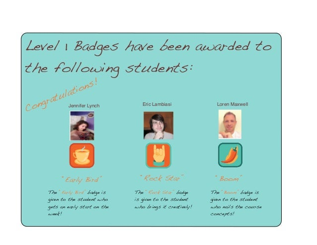 "Congratulations! Level 1 Badges have been awarded to the following students: ""Early Bird"" The ""Early Bird"" badge is given ..."