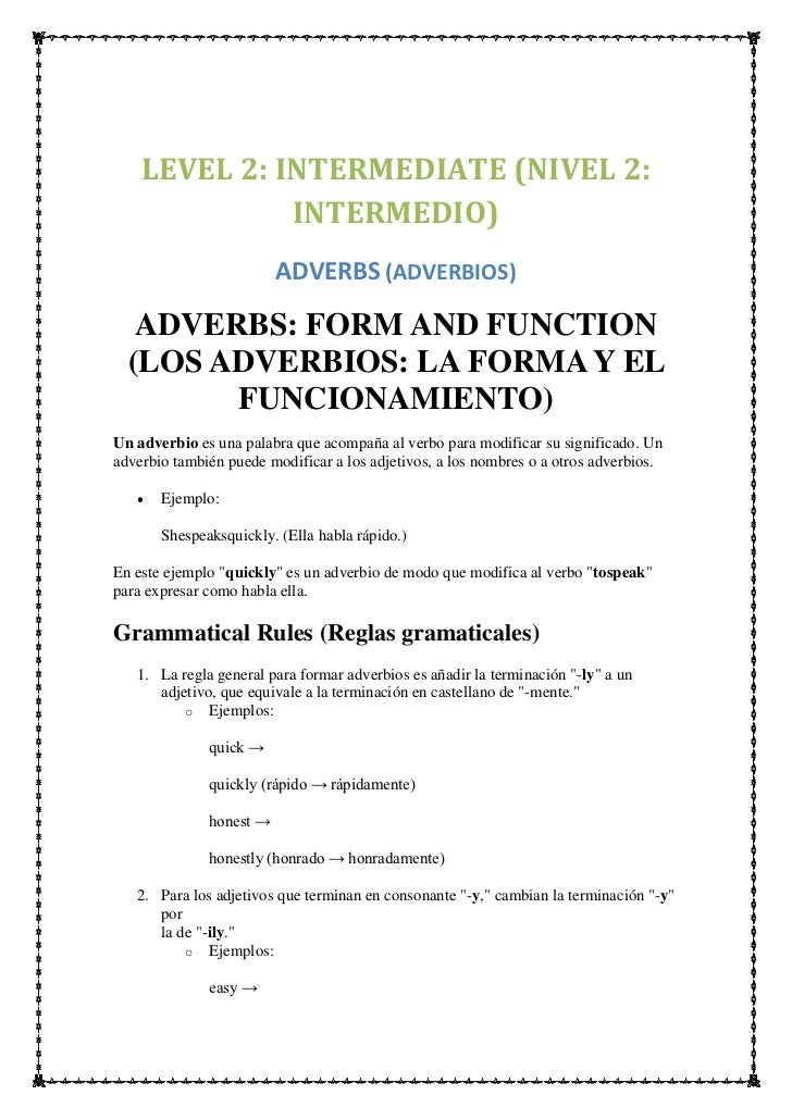 LEVEL 2: INTERMEDIATE (NIVEL 2:              INTERMEDIO)                         ADVERBS (ADVERBIOS)   ADVERBS: FORM AND F...