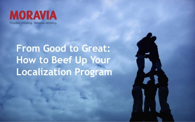 v From Good to Great: How to Beef Up Your Localization Program