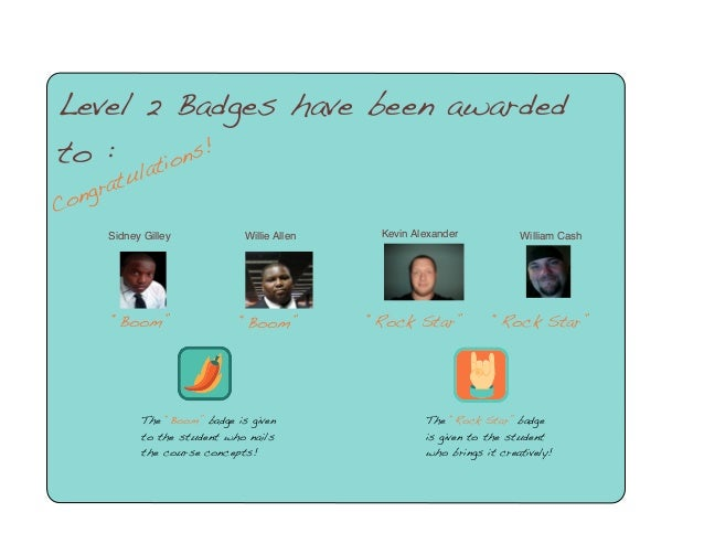 """Congratulations! Level 2 Badges have been awarded to : Sidney Gilley """"Boom"""" The """"Boom"""" badge is given to the student who n..."""