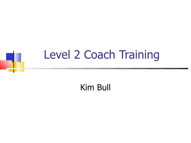 Level 2 Coach Training Kim Bull