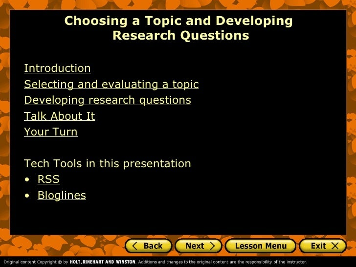 Choosing a Topic and Developing             Research QuestionsIntroductionSelecting and evaluating a topicDeveloping resea...