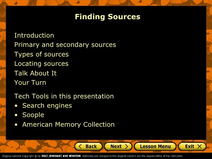Finding SourcesIntroductionPrimary and secondary sourcesTypes of sourcesLocating sourcesTalk About ItYour TurnTech Tools i...