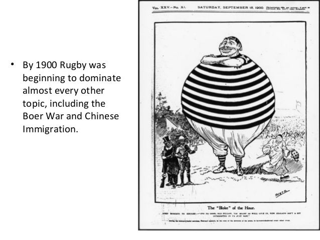 • By 1900 Rugby was beginning to dominate almost every other topic, including the Boer War and Chinese Immigration.  10