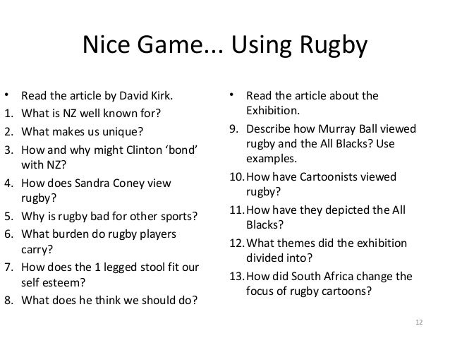 Nice Game... Using Rugby • 1. 2. 3. 4. 5. 6. 7. 8.  Read the article by David Kirk. What is NZ well known for? What makes ...