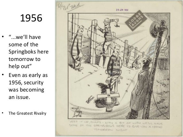 """1956 • """"...we'll have some of the Springboks here tomorrow to help out"""" • Even as early as 1956, security was becoming an ..."""