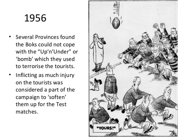 """1956 • Several Provinces found the Boks could not cope with the """"Up'n'Under"""" or 'bomb' which they used to terrorise the to..."""