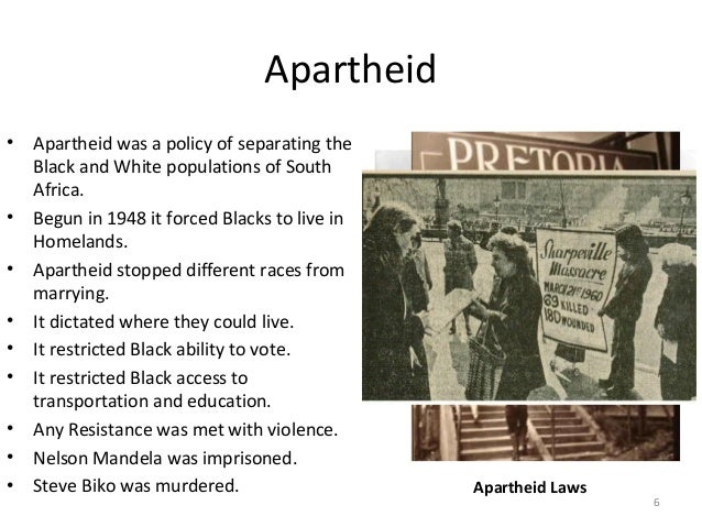 Apartheid •  • • • • • • • •  Apartheid was a policy of separating the Black and White populations of South Africa. Begun ...