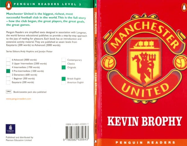 Manchester United                Kevin Brophy                       Level 3        Retold by Michael and Judith DeanSeries...