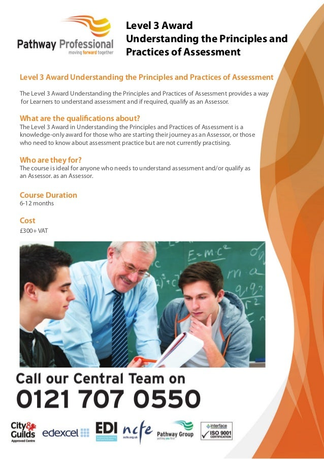 Level 3 Award Understanding the Principles and Practices of Assessment The Level 3 Award Understanding the Principles and ...