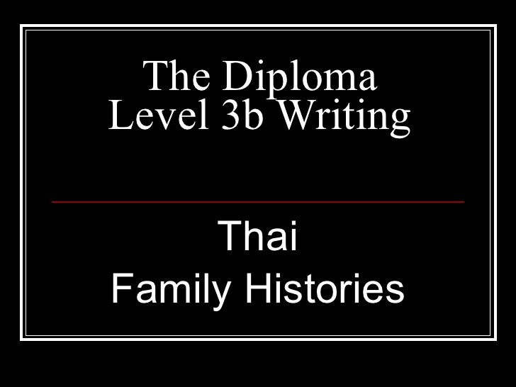 The Diploma Level 3b Writing Thai Family Histories