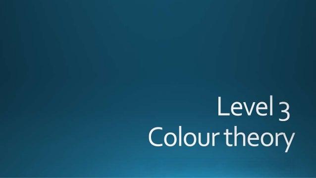 Level 3 colour theory