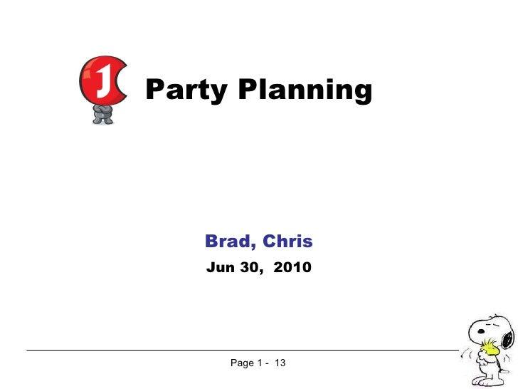 Page   -  13 Party Planning Brad, Chris Jun 30,  2010