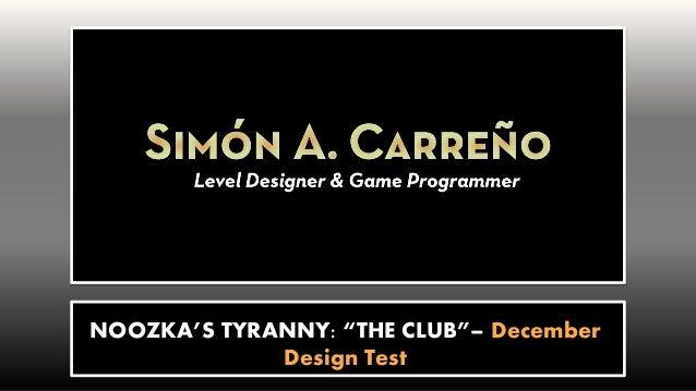 "NOOZKA'S TYRANNY: ""THE CLUB""– December Design Test"