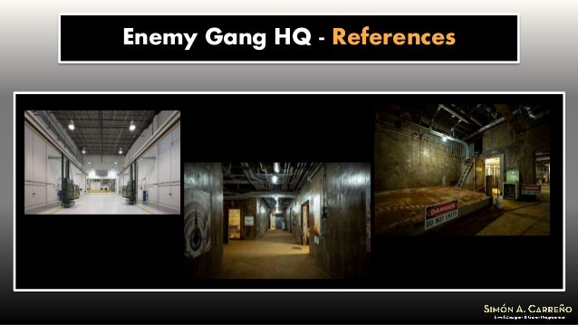 Enemy Gang HQ - References