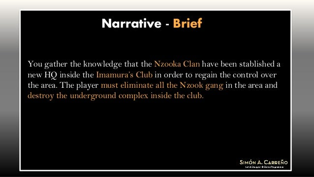 Narrative - Brief You gather the knowledge that the Nzooka Clan have been stablished a new HQ inside the Imamura's Club in...