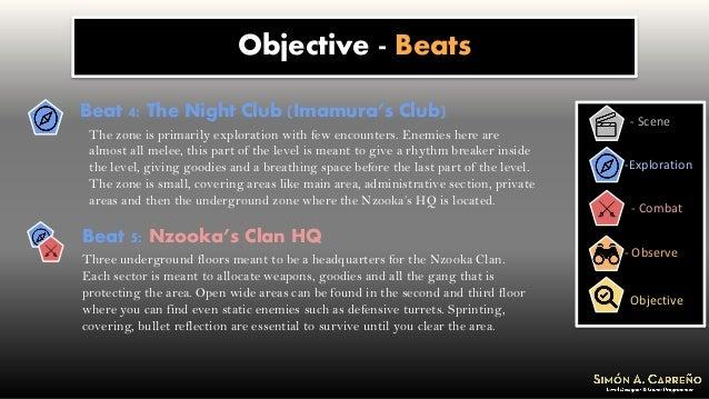Objective - Beats - Scene -Exploration - Combat Objective - Observe Beat 4: The Night Club (Imamura's Club) The zone is pr...