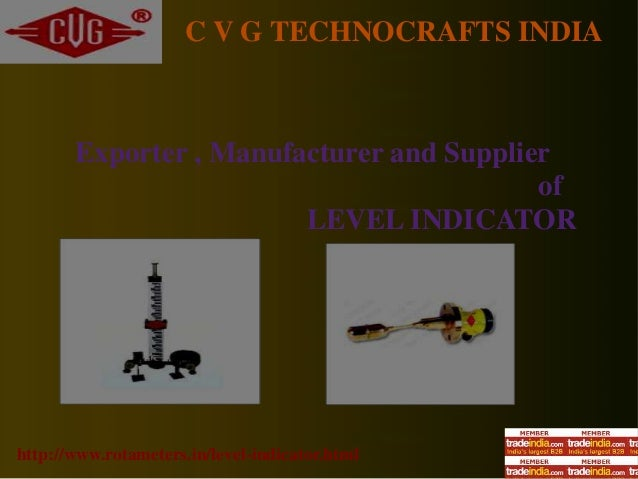 C V G TECHNOCRAFTS INDIA http://www.rotameters.in/level-indicator.html Exporter , Manufacturer and Supplier of LEVEL INDIC...
