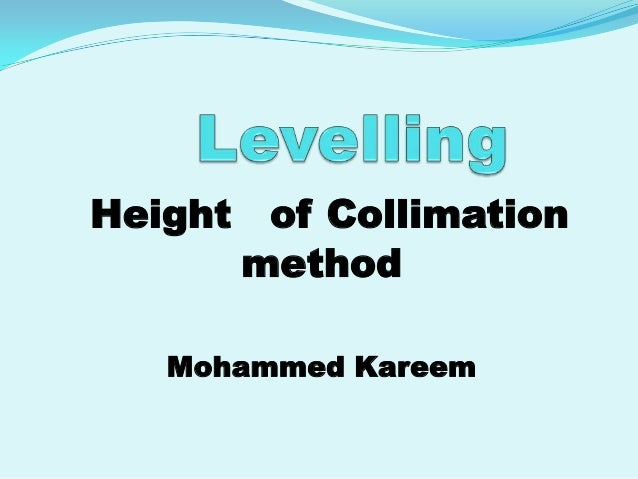 Height of Collimation      method   Mohammed Kareem