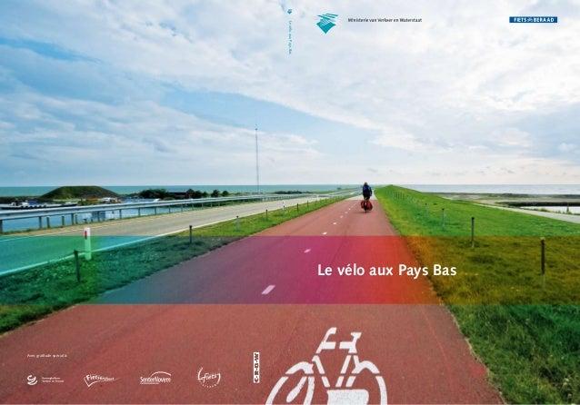 LevéloauxPaysBas Avec gratitude spécial à: Le vélo aux Pays Bas