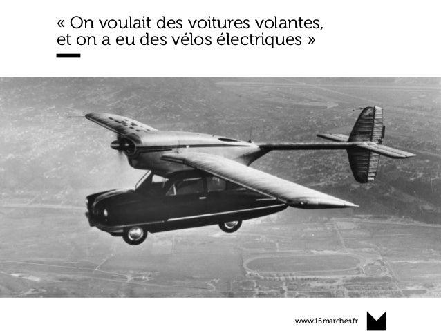 www.15marches.fr « On voulait des voitures volantes, et on a eu des vélos électriques »