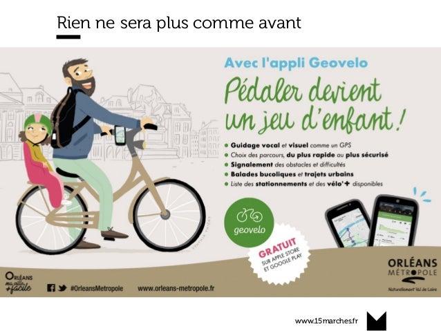 www.15marches.fr Rien ne sera plus comme avant Geovelolewazeduvelo Stravaréseausocial TwitterGCUM GoPro