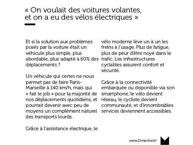 www.15marches.fr « On voulait des voitures volantes, et on a eu des vélos électriques » Et si la solution aux problèmes po...