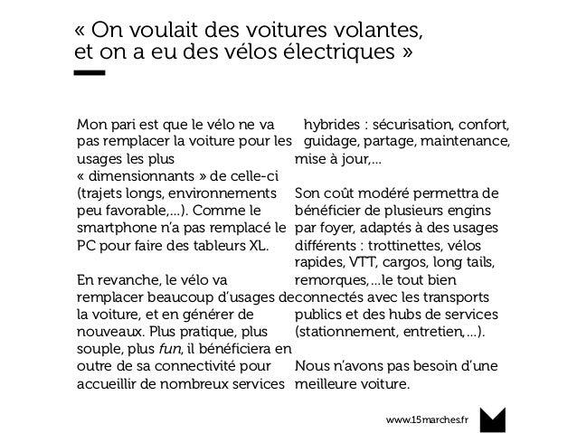 www.15marches.fr « On voulait des voitures volantes, et on a eu des vélos électriques » Mon pari est que le vélo ne va pas...