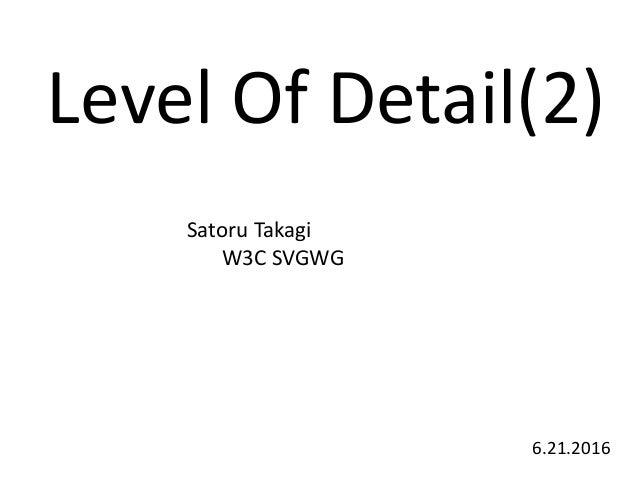 Level Of Detail(2) Satoru Takagi W3C SVGWG 6.21.2016