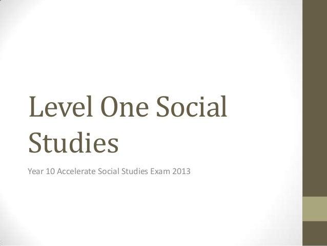 Level One Social Studies Year 10 Accelerate Social Studies Exam 2013